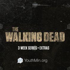 The Walking Dead – 3 Week Sermon Series + extras