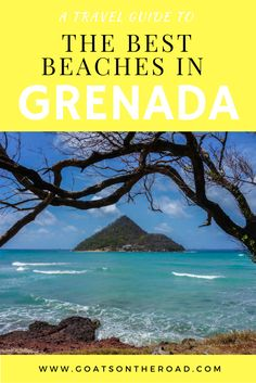 A Travel Guide to The Best Beaches in Grenada | Caribbean Travel | What To Do In Grenada | Best Of Grenadian Beaches | Top Caribbean Beaches