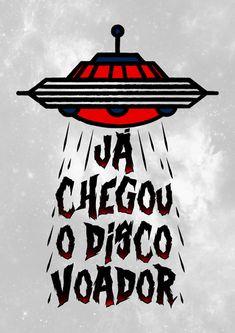 Poster Já chegou o disco voador | Touts Tumblr Wallpaper, Iphone Wallpaper, Nerd, Alien Art, Rock Posters, Cool Sketches, Arte Pop, Graffiti Art, Ufo
