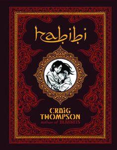 Habibi: Wonderful graphic novel by Craig Thompson.