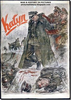 """Katyn Forest Massacre, Poland - Nazi Anti-Soviet - 1942 "" The Katyn massacre was a series of mass executions of Polish nationals by the Soviet Union in The number of victims is about Military Art, Military History, Historic Posters, Poland Ww2, Ww2 Posters, Nazi Propaganda, World War Two, Wwii, Poster On"