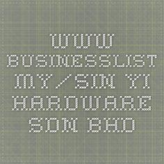 www.businesslist.my/sin-yi-hardware-sdn-bhd