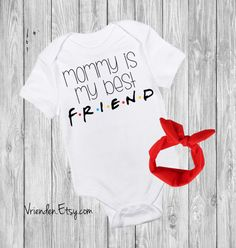 Mommy Is My Best Friend - F.R.I.E.N.D.S inspired baby bodysuit; joey doesn't share food, i'll be there for you, could i be any cuter  Clothing Unisex Kids' Clothing Bodysuits unagi friends obsession best friends friends tv show central perk chandler bing smelly cat pivot crap bag princess consuela banana hammock no new friends baby shower idea funny onesie with headband