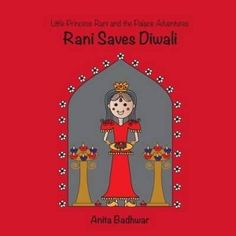 Rani Saves Diwali explains cultural concepts of Diwali in simple language, in the context of a story.