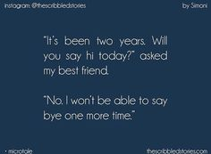 The Scribbled Stories. Besties Quotes, Best Friend Quotes, Bffs, Tiny Stories, Short Stories, Heart Touching Story, Forever Quotes, Quotes That Describe Me, Best Friendship Quotes