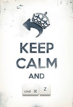 keep calm and cmd+z