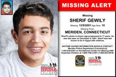 SHERIF GEWILY, Age Now: 18, Missing: 12/09/2001. Missing From MERIDEN, CT. ANYONE HAVING INFORMATION SHOULD CONTACT: Meriden Police Department (Connecticut) 1-203-630-6201.