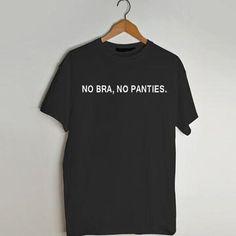 no bra no panties T shirt