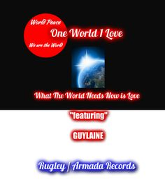 "Breaking News One World 1 Love Release ""What The World Needs Now is Love"" recorded in English, French and Spanish - Home"