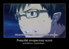 Memy Z Anime - Ao no exorcist Ao No Exorcist, Blue Exorcist, Very Funny Memes, Wtf Funny, Polish Memes, Anime Mems, Funny Mems, Wattpad, Sasuke Uchiha