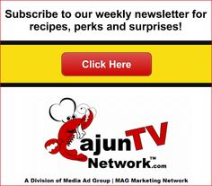 Get a free Cajun recipe weekly along with deals and pleasant surprises from our weekly newsletter on Cajun TV Network..