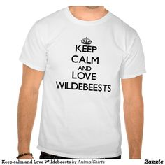 Keep calm and Love Wildebeests Shirts