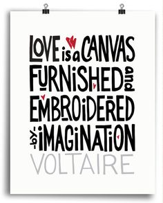 Love is a Canvas - Voltaire Quote • Hand Lettered Quote Print