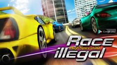 Race Illegal: High Speed 3D - is areal physics racing game! Google Play: https://play.google.com/store/apps/details?id=com.herocraft.game.raceillegal