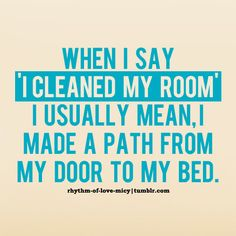 Funny pictures about I cleaned my room. Oh, and cool pics about I cleaned my room. Also, I cleaned my room photos. Quotes To Live By, Me Quotes, Funny Quotes, Qoutes, Humor Quotes, Quotations, Random Quotes, Quotable Quotes, Cleaning My Room