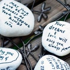I have done this at weddings.The guests write wishes on stones instead of regular guestbook   F.Y. I. = The older guests loved this idea!