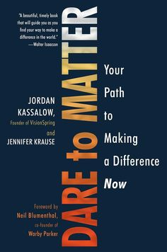 965852d771a Kensington Publishing Corp: : Dare to Matter: Your Path to Making a  Difference Now. Inspirational BooksSelf  DevelopmentEntrepreneurshipInnovation