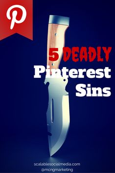 The five deadly sins of Pinterest for Business by @mcngmarketing for @scalablesocial
