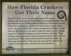 """For those who wonder what the term """"cracker"""" really means. How Florida Crackers got the name."""