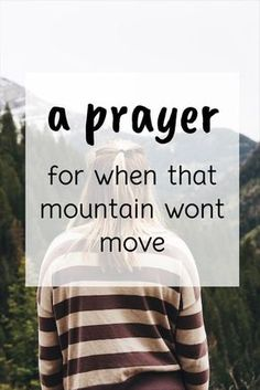 Bible Verses to Live By:A prayer to pray when that mountain just won't move God Prayer, Power Of Prayer, Prayer Quotes, Prayer Ideas, Forgiveness Quotes, Daily Prayer, Spiritual Quotes, Prayer Changes Things, Religion