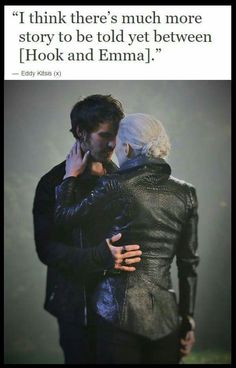 """""""I think there's much more story to be told yet between(Hook and Emma)."""" - Eddy Kitsis"""