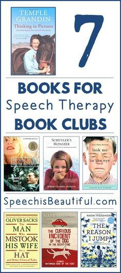 7 Books for Speech Therapy Book Clubs -- I used to be a part of a book club of only speech pathologists and it was so much fun!! These books are great to start you off!
