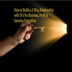How to Connect With With JV's Your Partners in Business Genuine Friendship, 2 Way, Connection, Product Launch, Healing, Relationship, Business, Happy, Ser Feliz