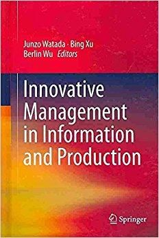 Télécharger [(Innovative Management in Information and Production)] [Edited by Junzo Watada ] published on (August, 2013) Gratuit