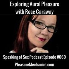 Exploring Aural Pleasure with Rose Caraway : Click the image for a free podcast episode!