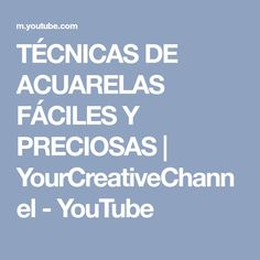 TÉCNICAS DE ACUARELAS FÁCILES Y PRECIOSAS   YourCreativeChannel - YouTube