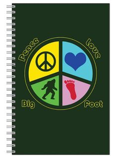 Peace Love and Bigfoot Notebook