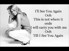 """Carrie Underwood - See You Again Lyrics - YouTube """"I will see you again, this is not where it ends, I will carry you with me, till I see you again."""" xo"""