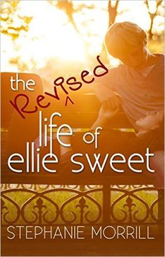 The Revised Life of Ellie Sweet - Kindle edition by Stephanie Morrill. Children Kindle eBooks @ Amazon.com.