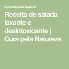 Receita de salada laxante e desintoxicante | Cura pela Natureza