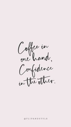 Blush pink background, lettering font coffee & confidence is part of Phone wallpaper quotes - The Words, Change Quotes, Quotes To Live By, New Look Quotes, Love Work Quotes, Stay Happy Quotes, Work Qoutes, Pretty Girl Quotes, Cute Girly Quotes