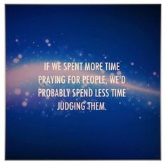 """""""Therefore, confess your sins to one another and pray for one another, that you may be healed. The prayer of a righteous person has great power as it is working."""" ~James 5:16"""