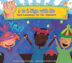 Start to Finish Story Time: A to Z Sign with Me