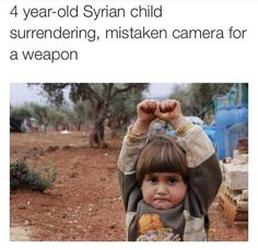 When photojournalist Osman Sagirli approached four-year-old Hudea, the refugee girl raised her hands in surrender, thinking his camera was a gun. The resulting photo has spread around the world, becoming a symbol of the human toll of the war in Syria. 4 Year Old Girl, Four Year Old, Syrian Children, Syrian Kid, Girl Thinking, Syrian Refugees, Le Web, 4 Year Olds, Fun Facts