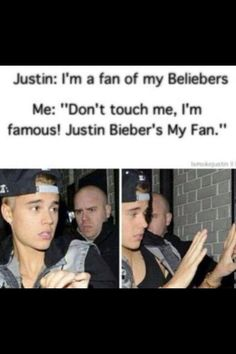 Justin Bieber's my fan haha Lol