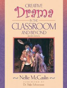 Creative Drama in the Classroom and Beyond by Nellie McCaslin. $44.76. Publication: January 4, 2006. Edition - 8th. Publisher: Pearson; 8th edition (January 4, 2006). Author: Nellie McCaslin