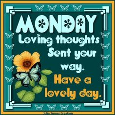 Monday Loving Thoughts Sent Your Way. Have A Lovely Day monday good morning monday quotes happy monday monday pictures happy monday quotes good morning monday monday images Lovely Good Morning Images, Cute Good Morning Quotes, Good Morning Friends, Good Night Quotes, Good Morning Good Night, Good Morning Wishes, Monday Wishes, Monday Greetings, Monday Blessings