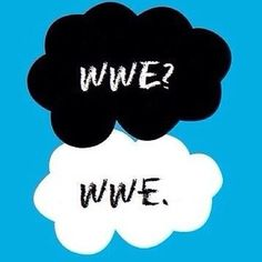 WWE? WWE. Omg this is absolutely perfect!!!!!
