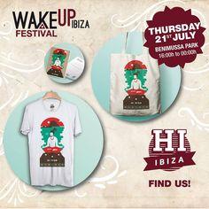 Wake up Festival  Jueves 21 de Julio 2016 Hi Ibiza, ©2013, hi-ibiza https://www.facebook.com/hi.ibiza/ All rights reserved www.hi-ibiza.com  Diseño: David Tur https://www.facebook.com/davidturdesign/