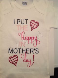 Happy Mother's Day onesie by me!