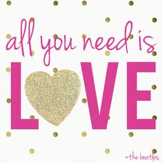 """Printable Glitter Valentine // """"All You Need Is Love""""- the Beatles"""