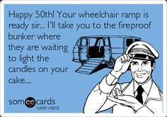 """101 Happy Birthday Memes - """"Happy Your wheelchair ramp is ready sir. I'll take you to the fireproof bunker where they are waiting to light the candles on your cake. Happy 50 Birthday Funny, Happy Birthday In Chinese, Funny 50th Birthday Quotes, Birthday Messages, Funny Birthday Cards, Birthday Greetings, Birthday Sayings, Birthday Funnies, Birthday Humorous"""