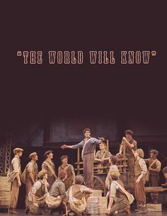 """The World Will Know"" - An energizing song in the Broadway play (and 1992 movie) ""Newsies""."