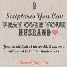 powerful... 9 Scriptures to Pray Over Your Husband