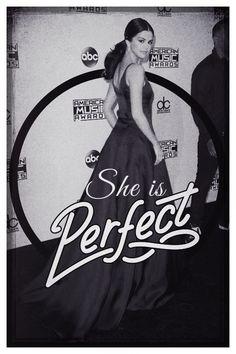 "Selena Gomez ""she is perfect"""