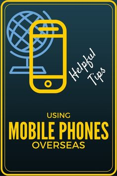 Helpful tips for using cell phones overseas--and avoiding expensive roaming fees Travel Info, Travel Advice, Travel Tips, Travel Hacks, Budget Travel, Travel Guides, Used Cell Phones, Used Mobile Phones, Book Cheap Hotels